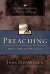 Preaching: How to Preach Biblically (MacArthur Pastor's Library) - John F. MacArthur Jr., Master's Seminary Faculty