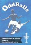 Oddballs - A Compendium of Football Peculiarities - Richard Jones