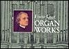 Organ Works - Franz Liszt, Karl Straube