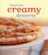 Luscious Creamy Desserts - Lori Longbotham, France Ruffenach