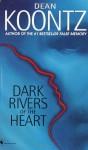 Dark Rivers of the Heart: A Novel - Dean Koontz