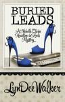 Buried Leads (A Headlines in High Heels Mystery #2) - LynDee Walker