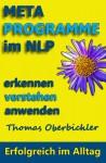 Metaprogramme im NLP erkennen, verstehen, anwenden (Erfolgreich im Alltag) (German Edition) - Thomas Oberbichler, Christiane Pape