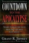 Countdown to the Apocalypse: Learn to read the signs that the last days have begun. - Grant R. Jeffrey