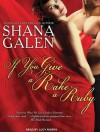 If You Give a Rake a Ruby - Shana Galen, Lucy Rivers