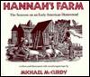 Hannah's Farm: The Seasons on an Early American Homestead - Michael McCurdy