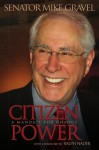 Citizen Power: A Mandate for Change - Mike Gravel