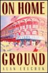 On Home Ground - Alan Lelchuk, Merle Nacht