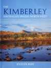 The Kimberley: Australia's Unique North-West - Jocelyn Burt