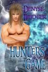 Hunters' Game - Denyse Bridger