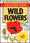 Collins Gem Wild Flowers (Gem Nature Guides) - Marjorie Blamey, Richard Fitter