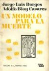 Un modelo para la muerte - Jorge Luis Borges, Adolfo Bioy Casares