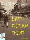 Last Clean Shirt Volume 1 - David Hughes