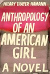 Anthropology of an American Girl (Audio) - Hilary Thayer Hamann, Rebecca Lowman