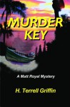 Murder Key (Matt Royal Mysteries) - H. Terrell Griffin