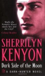 Dark Side of the Moon (Dark-Hunter, #10; Were-Hunter, #5) - Sherrilyn Kenyon