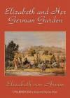 Elizabeth and Her German Garden - Elizabeth von Arnim, Nadia May