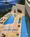 Reflections on the Pool: California Designs for Swimming - Cleo Baldon, Ib Melchior