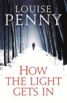 How The Light Gets In (Chief Inspector Gamache) - Louise Penny