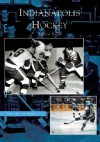 Indianapolis Hockey (Images of Sports) - Andrew Smith