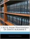 I Sette Salmi Penitenziali Di Dante Alighieri E - Dante Alighieri