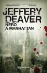 Nero a Manhattan (Narrativa) (Italian Edition) - Jeffery Deaver, M. Foschini