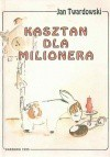 Kasztan dla milionera - Jan Twardowski
