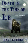 Death in the Time of Ice (A People of the Wind Mystery) - Kaye George