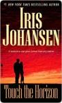 Touch The Horizon - Iris Johansen
