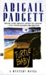Turtle Baby - Abigail Padgett