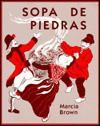 Sopa De Piedras / Stone Soup - Marcia Brown