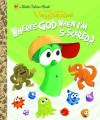 VeggieTales Where's God When I'm S-Scared? (Little Golden Books (Random House)) - Karen Poth, Paul Conrad