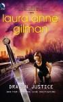 Dragon Justice (Paranormal Scene Investigations #4) - Laura Anne Gilman