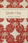 Quilt of Joy: Stories of Hope from the Patchwork Life - Mary Tatem