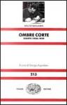 Ombre corte: Scritti 1928-1929 - Walter Benjamin, Giorgio Agamben