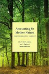 Accounting for Mother Nature: Changing Demands for Her Bounty - Terry Anderson, Laura Huggins, Thomas Power