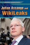 Julian Assange and WikiLeaks - Jason Porterfield