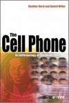 The Cell Phone: An Anthropology of Communication - Heather Horst, Daniel Miller