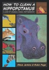 How to Clean a Hippopotamus: A Look at Unusual Animal Partnerships - Robin Page