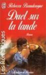 Duel Sur La Lande - Rebecca Brandewyne