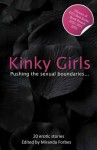 Kinky Girls: An Xcite Collection of Women on the Wild Side - Miranda Forbes, Cyanne, Brandon Burnham, Ruth Marie De La Flambeau