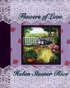 Flowers of Love - Helen Steiner Rice