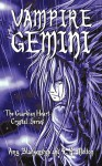Vampire Gemini: The Guardian Heart Crystal Series - Amy Blankenship, R.K. Melton