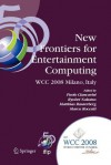 New Frontiers for Entertainment Computing: Ifip 20th World Computer Congress, First Ifip Entertainment Computing Symposium (Ecs 2008), September 7-10, 2008, Milano, Italy - Paolo Ciancarini, Ryohei Nakatsu, Matthias Rauterberg