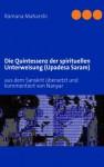 Die Quintessenz der spirituellen Unterweisung (Upadesa Saram): aus dem Sanskrit übersetzt und kommentiert von Nanyar (German Edition) - Ramana Maharshi