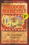 Theodore Roosevelt: An American Original - Janet Benge, Geoff Benge