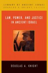 Law, Power, and Justice in Ancient Israel (Library of Ancient Israel) - Douglas A. Knight