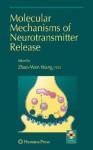 Molecular Mechanisms Of Neurotransmitter Release (Contemporary Neuroscience) - Zhao-Wen Wang