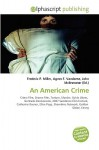 An American Crime - Frederic P. Miller, Agnes F. Vandome, John McBrewster