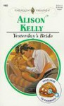 Yesterday's Bride (From Here To Paternity) (Harlequin Presents, No 1903) - Alison Kelly